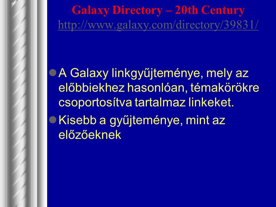 Galaxy Directory – 20th Century http://www.galaxy.com/directory/39831/ http://www.galaxy.com/directory/39831/ A Galaxy linkgyűjteménye, mely az előbbi