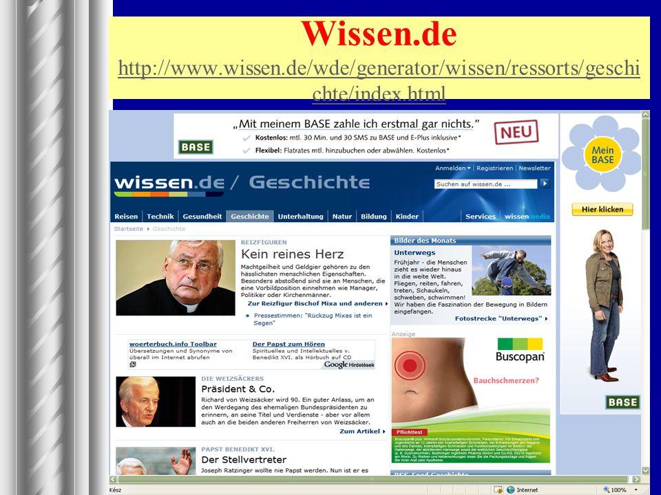 Wissen.de http://www.wissen.de/wde/generator/wissen/ressorts/geschi chte/index.html http://www.wissen.de/wde/generator/wissen/ressorts/geschi chte/ind