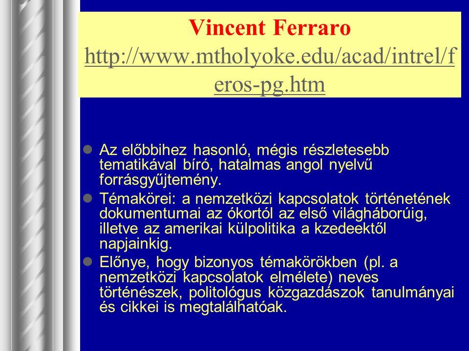 Vincent Ferraro http://www.mtholyoke.edu/acad/intrel/f eros-pg.htm http://www.mtholyoke.edu/acad/intrel/f eros-pg.htm Az előbbihez hasonló, mégis rész