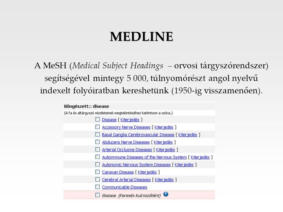 MEDLINE A MeSH (Medical Subject Headings – orvosi tárgyszórendszer) segítségével mintegy 5 000, túlnyomórészt angol nyelvű indexelt folyóiratban keres