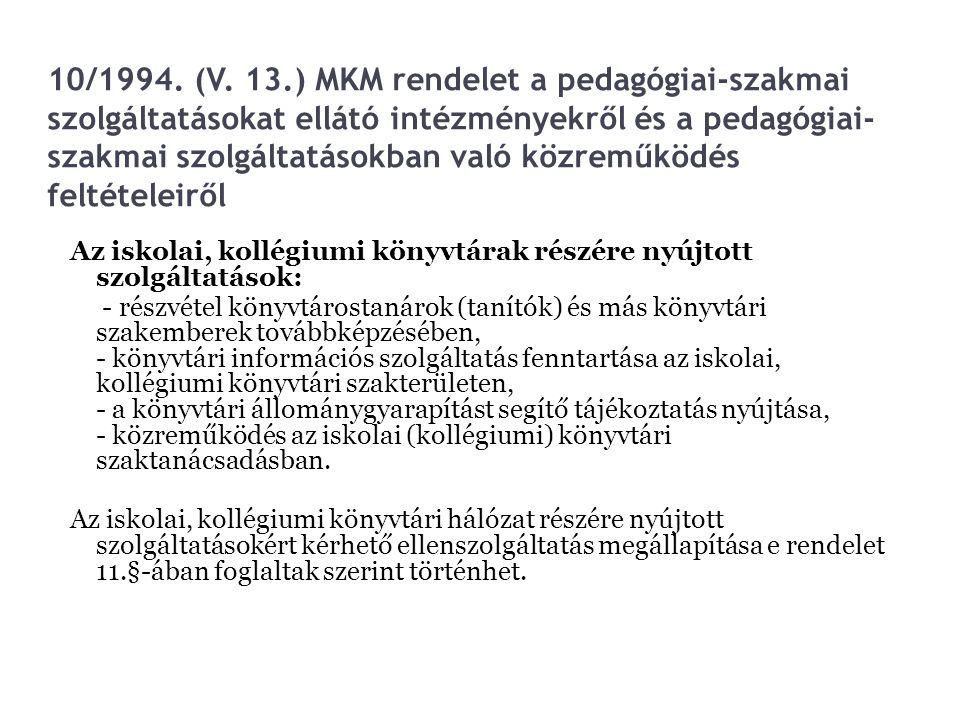 10/1994. (V. 13.) MKM rendelet a pedagógiai-szakmai szolgáltatásokat ellátó intézményekről és a pedagógiai- szakmai szolgáltatásokban való közreműködé