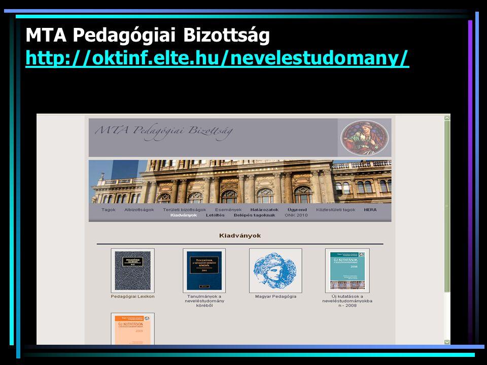 MTA Pedagógiai Bizottság http://oktinf.elte.hu/nevelestudomany/ http://oktinf.elte.hu/nevelestudomany/
