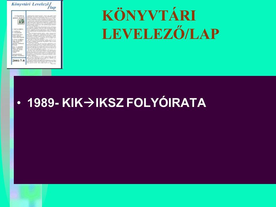 KÖNYVTÁRI LEVELEZŐ/LAP 1989- KIK  IKSZ FOLYÓIRATA