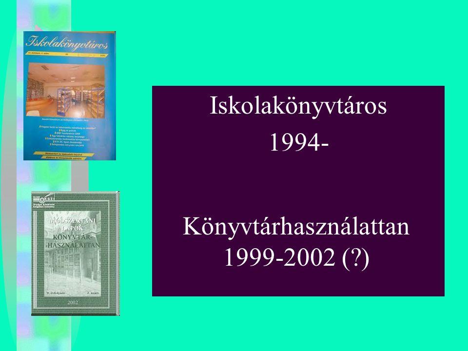 Iskolakönyvtáros 1994- Könyvtárhasználattan 1999-2002 (?)