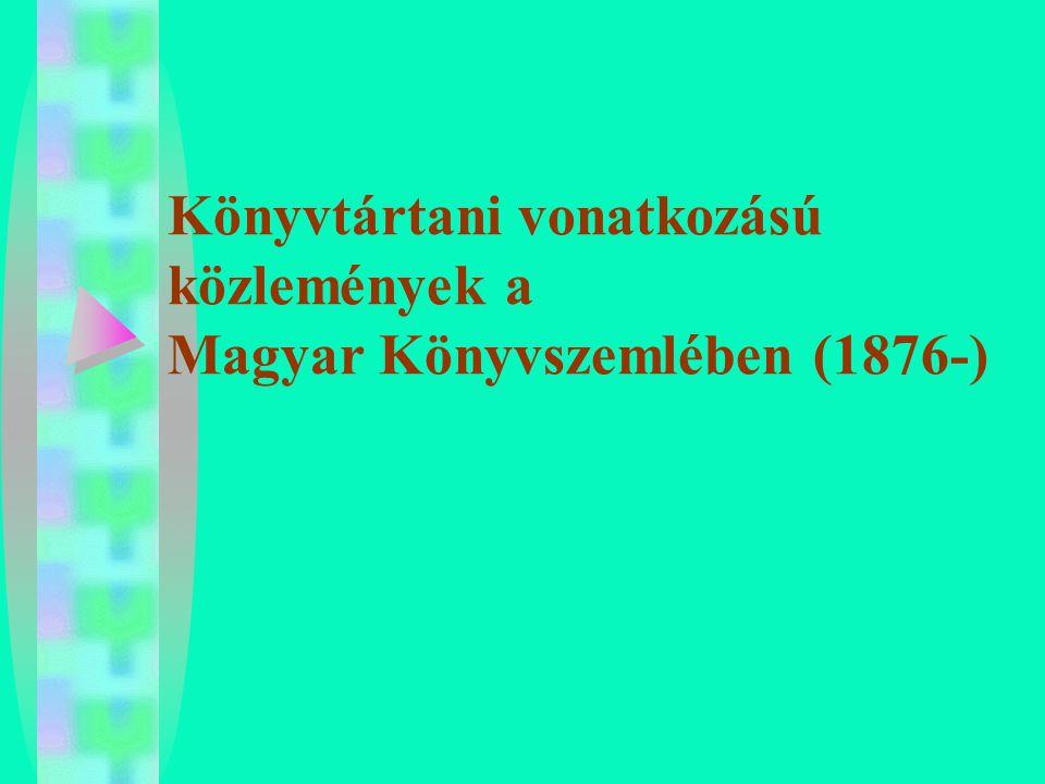 RETROSPEKTÍV NEMZETI BIBLIOGRÁFIAI PRODUKTUMOK 1.Czvittinger Dávid: Specimen Hungarie Literatae (1711) : biobibliográfia 2.Bod Péter: Magyar Athenas (1766): biobibliográfia 3.Sándor István: Magyar Könyvesház (1803): A művek megjelenésének kronológiája 4.Szabó Károly: RMK (1879-1898) 1-2.