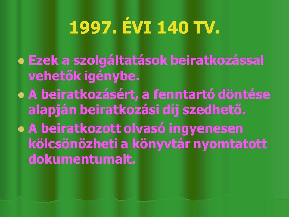 1997. ÉVI 140 TV. Ezek a szolgáltatások beiratkozással vehetők igénybe.