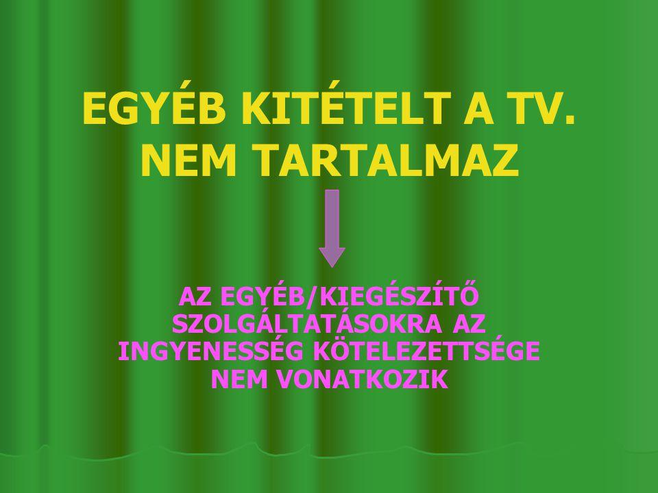 EGYÉB KITÉTELT A TV.