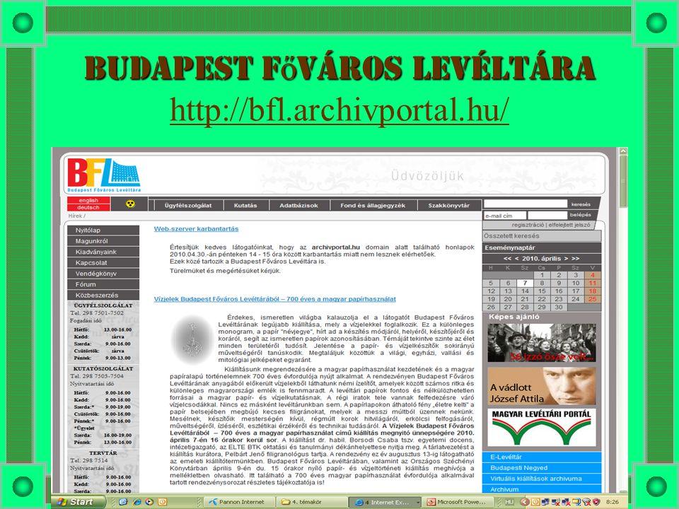 Budapest f ő város levéltára Budapest f ő város levéltára http://bfl.archivportal.hu/ http://bfl.archivportal.hu/