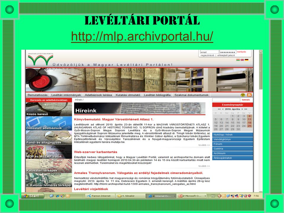 Levéltári portál http://mlp.archivportal.hu/ http://mlp.archivportal.hu/