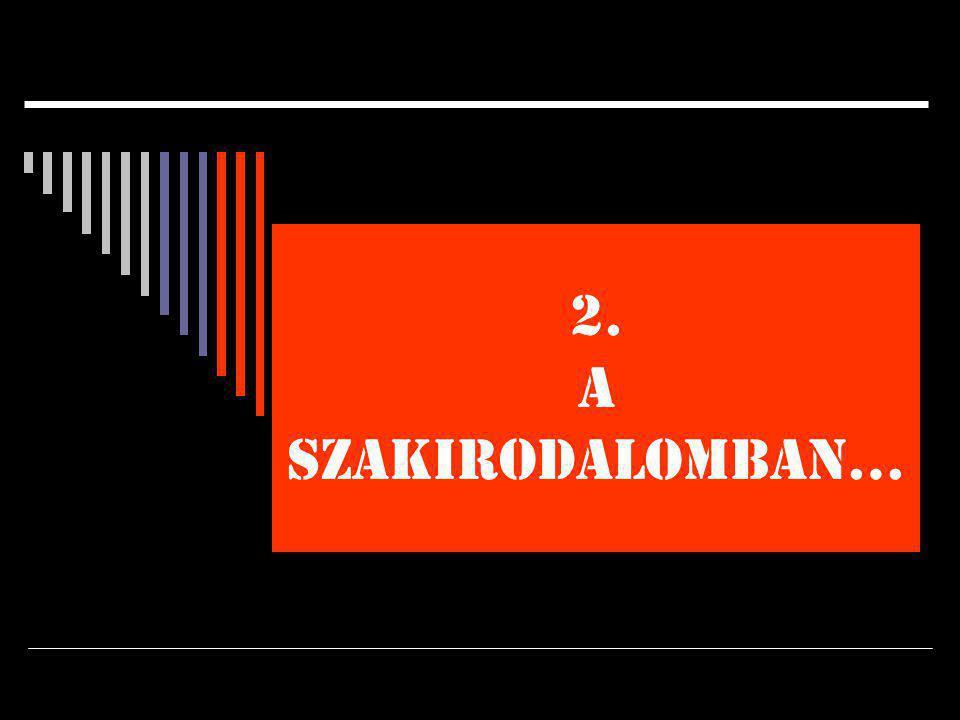 2. A SZAKIRODALOMBAN…