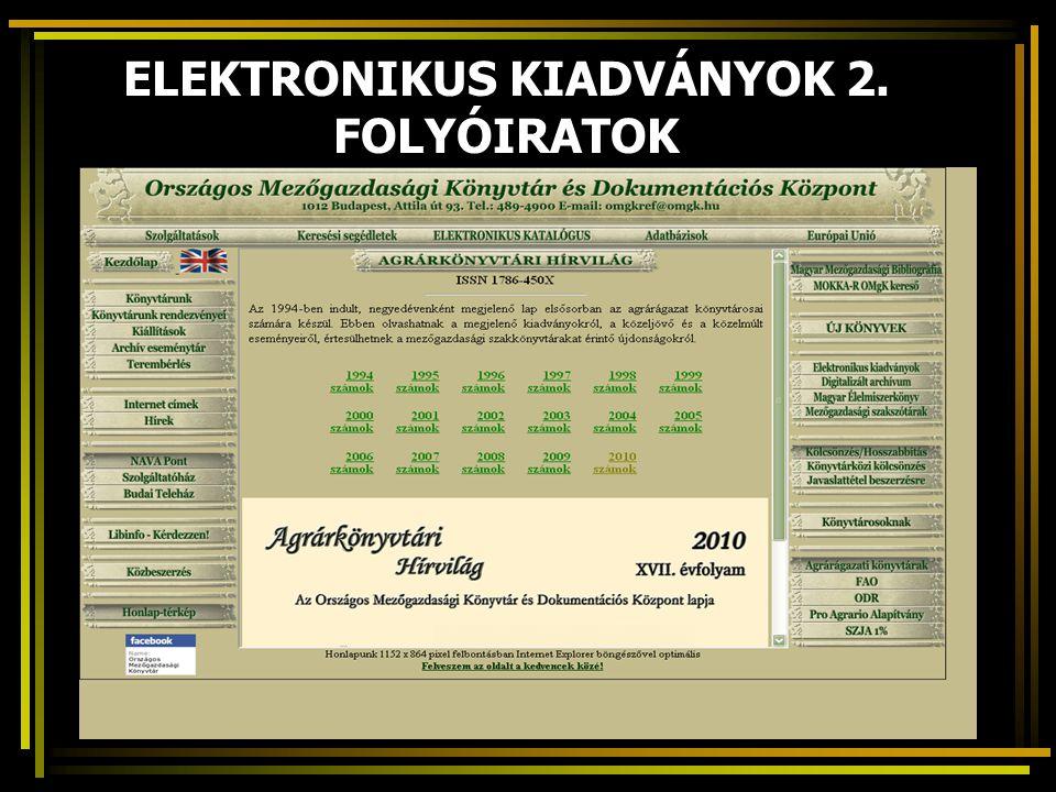 ELEKTRONIKUS KIADVÁNYOK 2. FOLYÓIRATOK