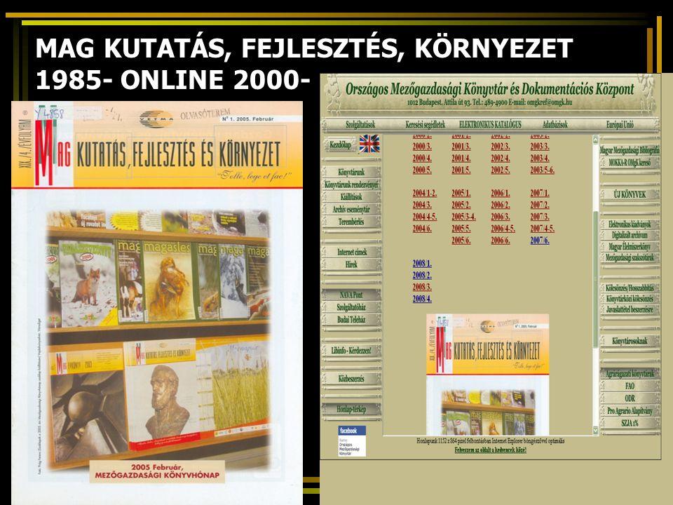 MAG KUTATÁS, FEJLESZTÉS, KÖRNYEZET 1985- ONLINE 2000-
