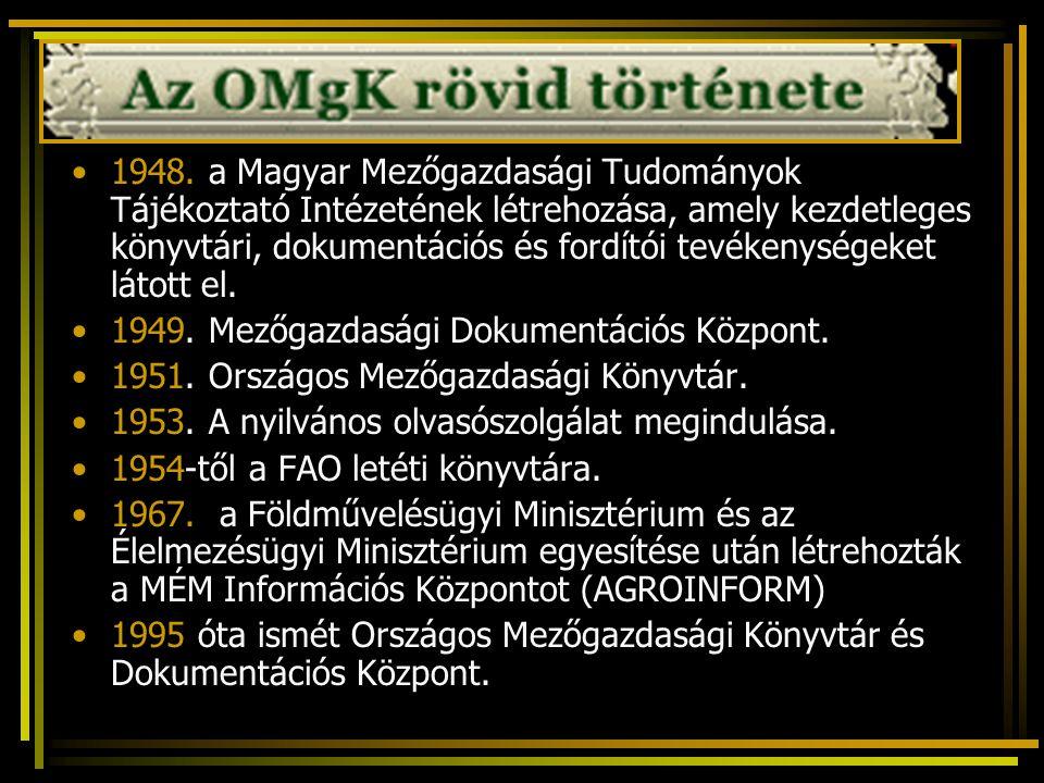 1948. a Magyar Mezőgazdasági Tudományok Tájékoztató Intézetének létrehozása, amely kezdetleges könyvtári, dokumentációs és fordítói tevékenységeket lá