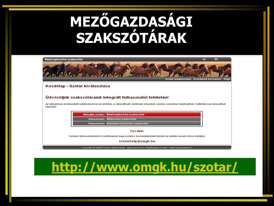 MEZŐGAZDASÁGI SZAKSZÓTÁRAK http://www.omgk.hu/szotar/