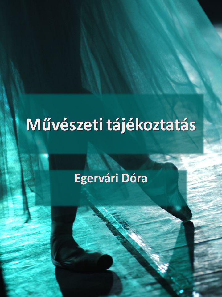 Művészeti tájékoztatás Egervári Dóra