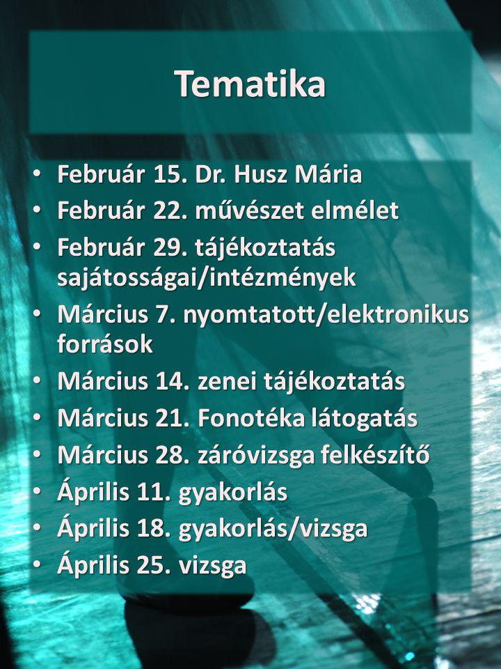Tematika Február 15. Dr. Husz Mária Február 15. Dr. Husz Mária Február 22. művészet elmélet Február 22. művészet elmélet Február 29. tájékoztatás sajá