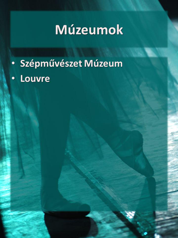 Múzeumok Szépművészet Múzeum Szépművészet Múzeum Louvre Louvre