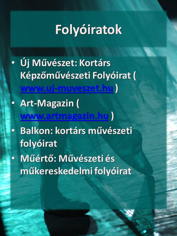 Folyóiratok Új Művészet: Kortárs Képzőművészeti Folyóirat ( www.uj-muveszet.hu ) Új Művészet: Kortárs Képzőművészeti Folyóirat ( www.uj-muveszet.hu )