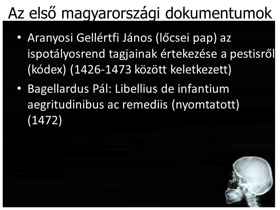 Az első magyarországi dokumentumok Aranyosi Gellértfi János (lőcsei pap) az ispotályosrend tagjainak értekezése a pestisről (kódex) (1426-1473 között