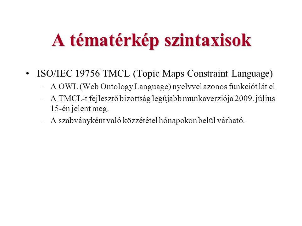 A tématérkép szintaxisok ISO/IEC 19756 TMCL (Topic Maps Constraint Language) –A OWL (Web Ontology Language) nyelvvel azonos funkciót lát el –A TMCL-t