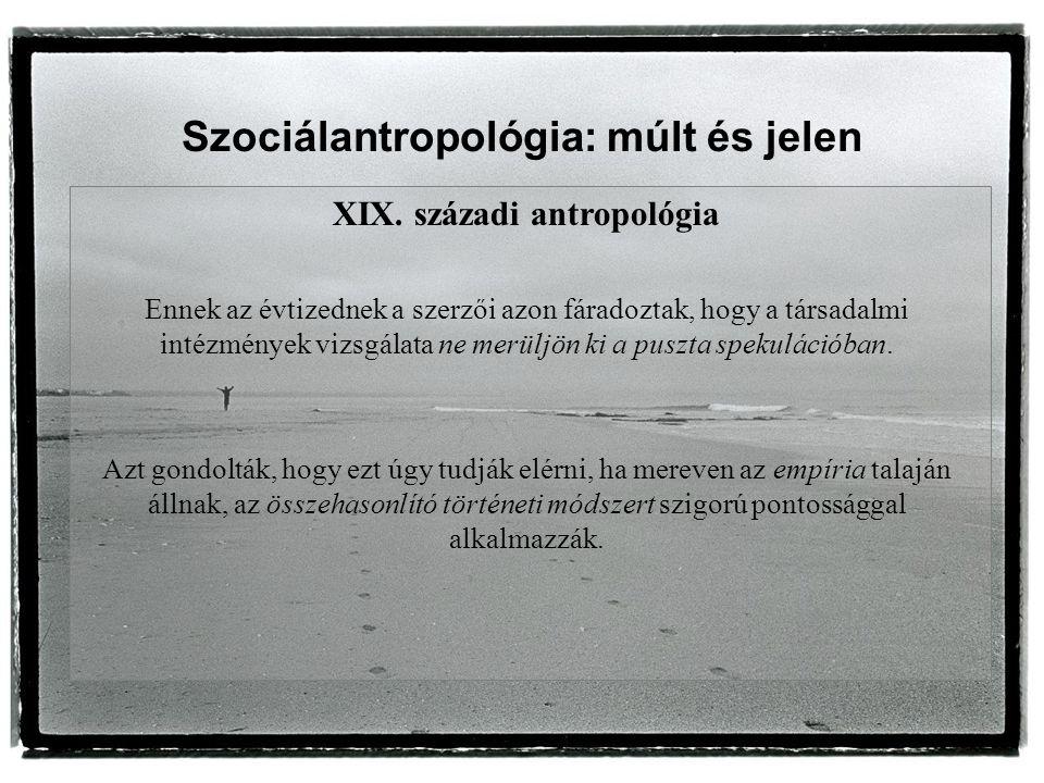 Szociálantropológia: múlt és jelen XIX.