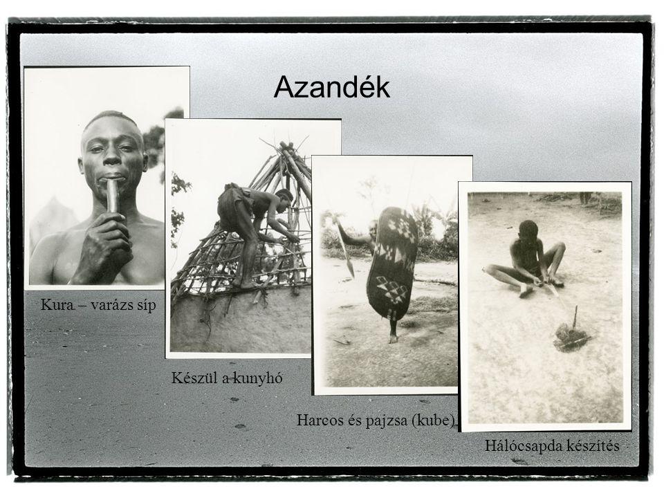 Azandék Kura – varázs síp Készül a kunyhó Harcos és pajzsa (kube) Hálócsapda készítés