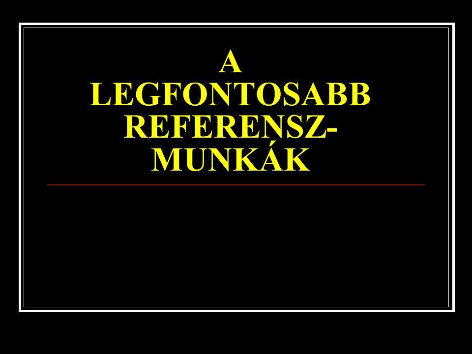 A LEGFONTOSABB REFERENSZ- MUNKÁK