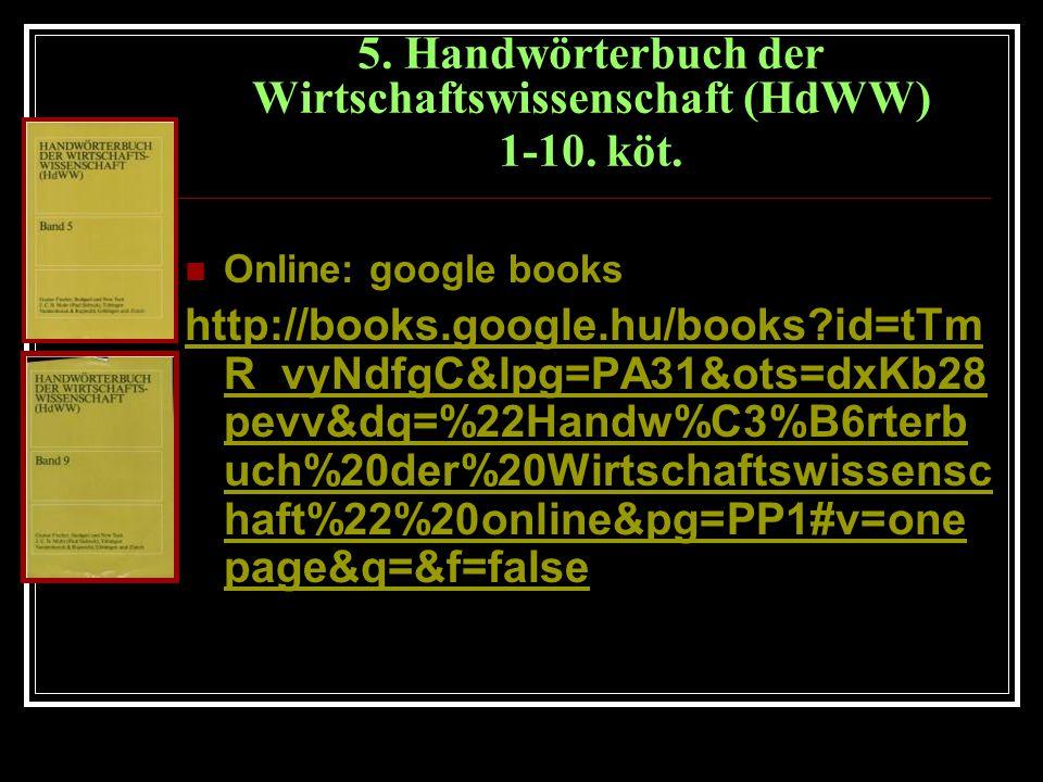 5. Handwörterbuch der Wirtschaftswissenschaft (HdWW) 1-10.