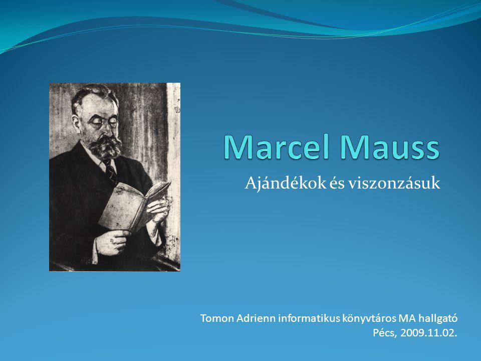 Ajándékok és viszonzásuk Tomon Adrienn informatikus könyvtáros MA hallgató Pécs, 2009.11.02.