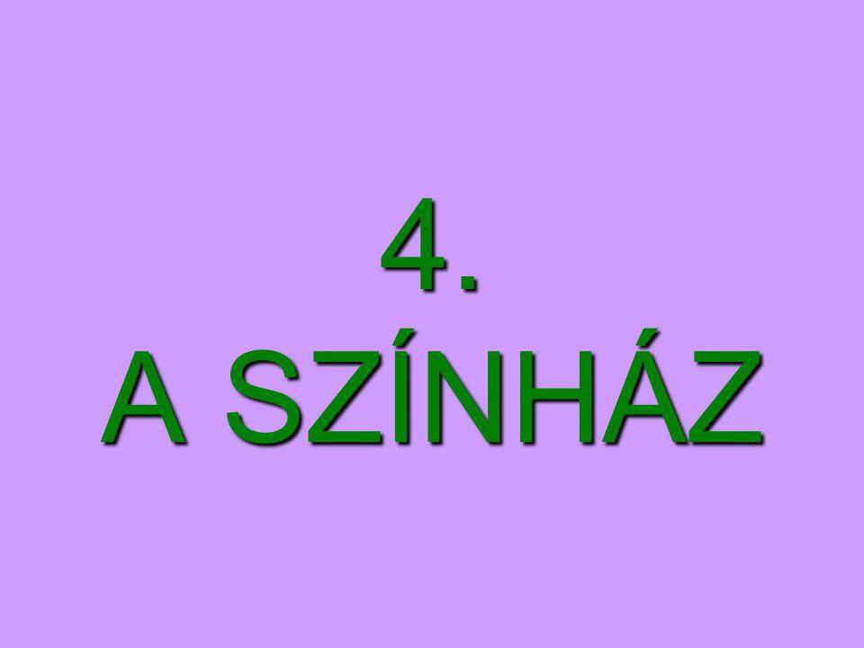 4. A SZÍNHÁZ