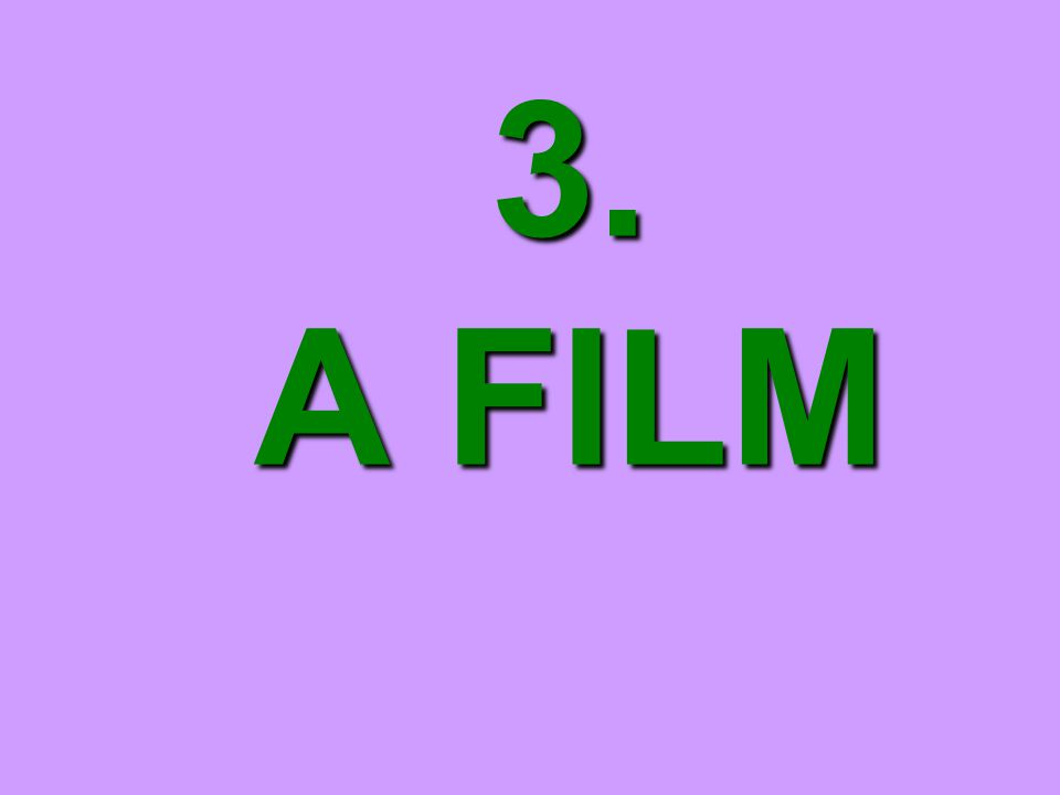 3. A FILM