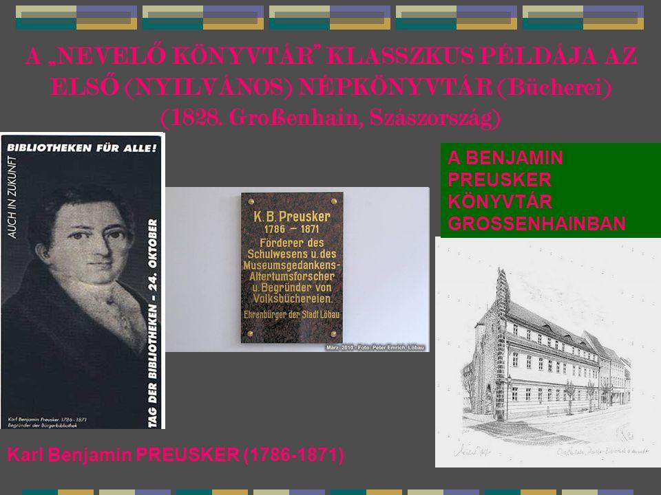 """A """"NEVEL Ő KÖNYVTÁR"""" KLASSZKUS PÉLDÁJA AZ ELS Ő (NYILVÁNOS) NÉPKÖNYVTÁR (Bücherei) (1828. Großenhain, Szászország) Karl Benjamin PREUSKER (1786-1871)"""
