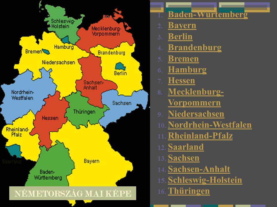 1. Baden-Würtemberg Baden-Würtemberg 2. Bayern Bayern 3. Berlin Berlin 4. Brandenburg Brandenburg 5. Bremen Bremen 6. Hamburg Hamburg 7. Hessen Hessen