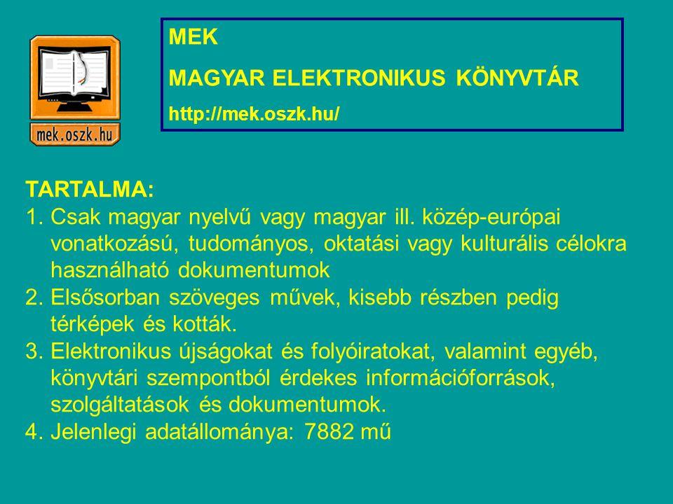 MEK MAGYAR ELEKTRONIKUS KÖNYVTÁR http://mek.oszk.hu/ TARTALMA: 1.Csak magyar nyelvű vagy magyar ill.