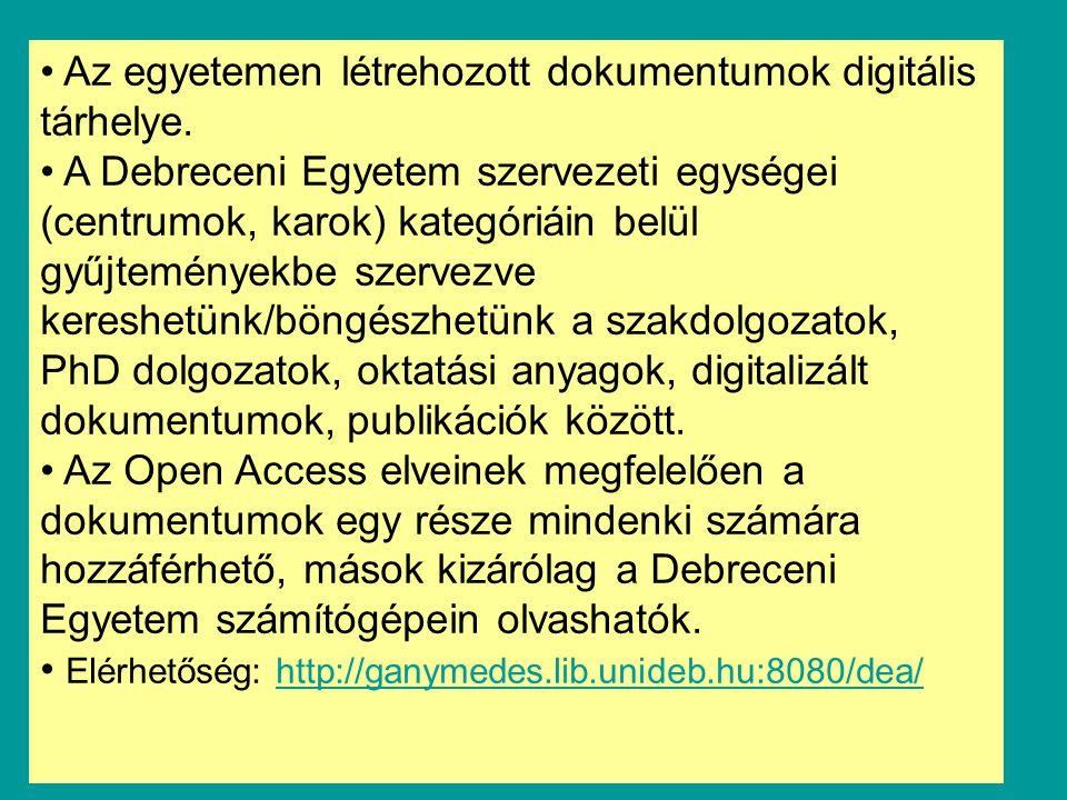 26 Az egyetemen létrehozott dokumentumok digitális tárhelye.