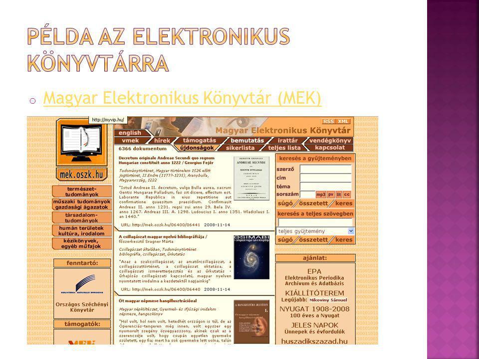 o Egy intézmény digitálisan tárolt dokumentumgyűjteménye, illetve hagyományosan vagy elektronikusan tárolt dokumentumainak digitalizált gyűjteményét o A digitális tartalmak szervezett gyűjteményei, amelyek a nyilvánosság számára hozzáférhetők o Az elektronikus könyvtáron keresztül érhető el, annak részét képezi o Gyűjteménye tematikus rendezettségű o A dokumentumok adataik vagy teljes szövegük alapján visszakereshetők o Egyes dokumentumok többféle formátumban hozzáférhetők o A könyvtár állományát alkotó dokumentumok közvetlen elérésűek, a könyvtár szervergépén vannak tárolva o A felhasználó jogosultságának megfelelően fér hozzá az egyes digitalizált állományokhoz, Ennek megfelelően töltheti le, nyomtathatja ki azokat.