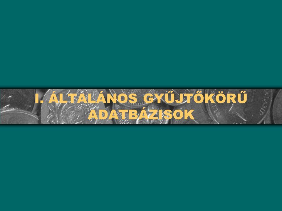I. ÁLTALÁNOS GYŰJTŐKÖRŰ ADATBÁZISOK