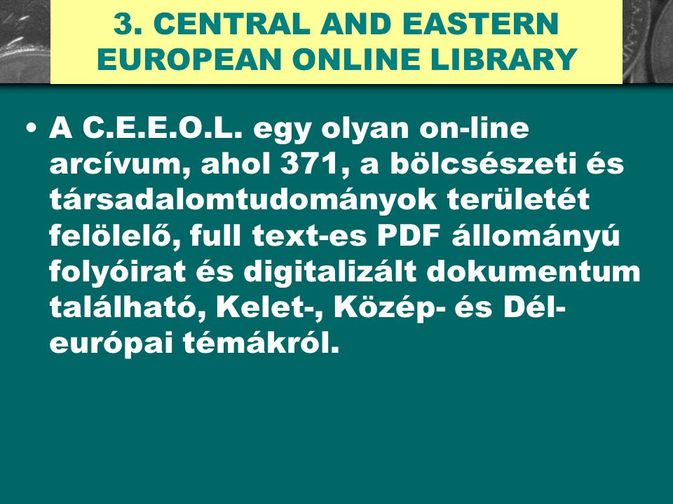 3. CENTRAL AND EASTERN EUROPEAN ONLINE LIBRARY A C.E.E.O.L.