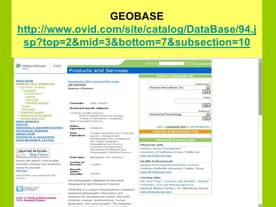 GEOBASE http://www.ovid.com/site/catalog/DataBase/94.j sp?top=2&mid=3&bottom=7&subsection=10 http://www.ovid.com/site/catalog/DataBase/94.j sp?top=2&m