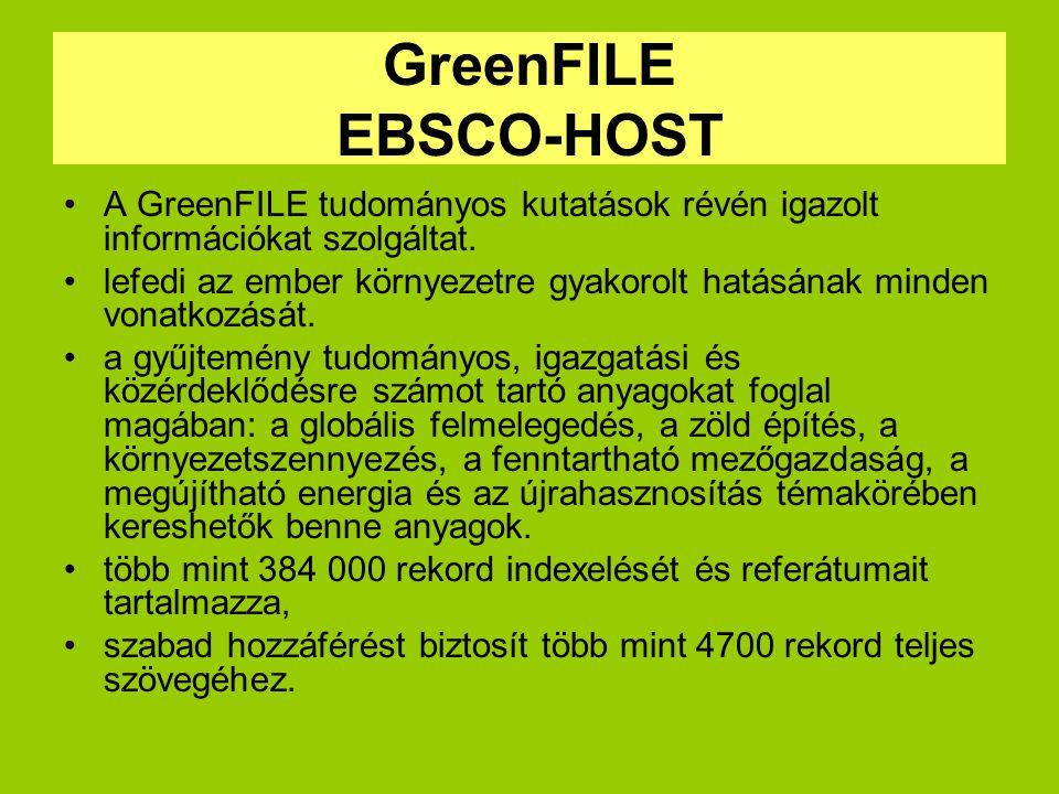 GreenFILE EBSCO-HOST A GreenFILE tudományos kutatások révén igazolt információkat szolgáltat.