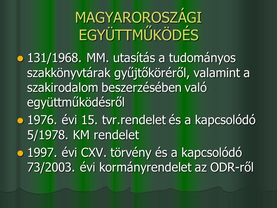 MAGYAROROSZÁGI EGYÜTTMŰKÖDÉS 131/1968. MM. utasítás a tudományos szakkönyvtárak gyűjtőköréről, valamint a szakirodalom beszerzésében való együttműködé