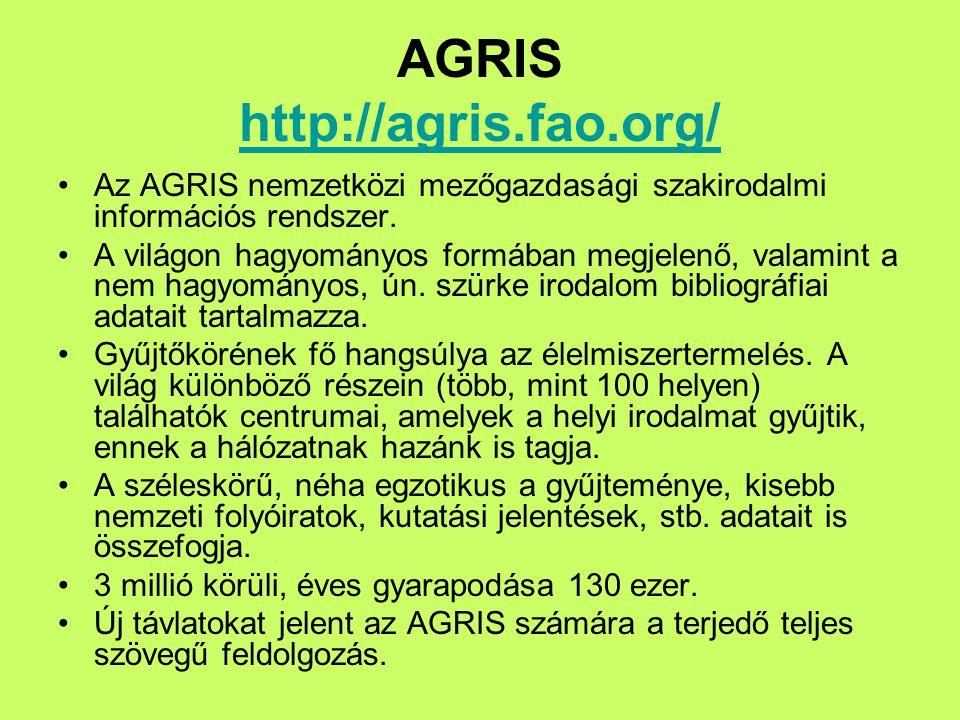 AGRICOLA http://agricola.nal.usda.gov/ Az USA Nemzeti Mezőgazdasági Könyvtárának (National Agricultural Library, NAL) katalógusa.