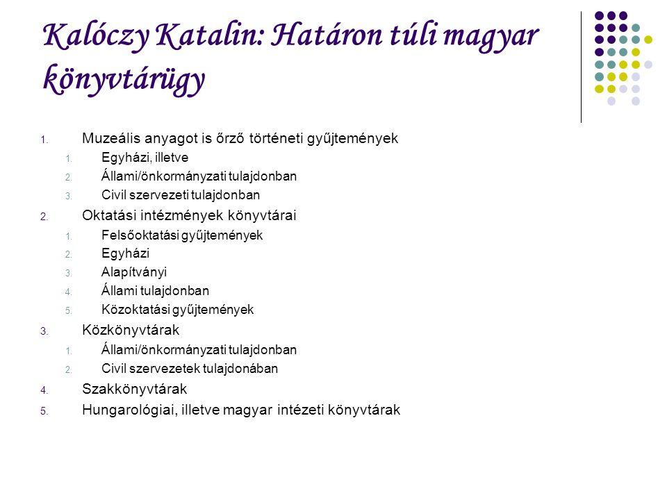Kalóczy Katalin: Határon túli magyar könyvtárügy 1.