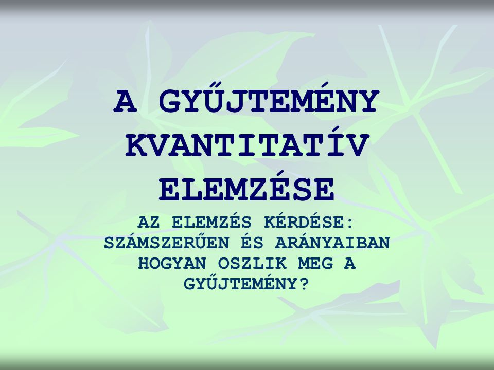A KVANTÍTATÍV ELEMZÉS SZEMPONTJAI 1.1. SZAKTERÜLETI, ILL.