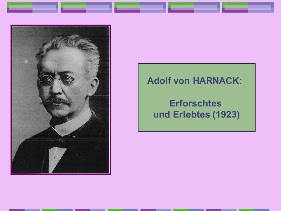 Adolf von HARNACK: Erforschtes und Erlebtes (1923)