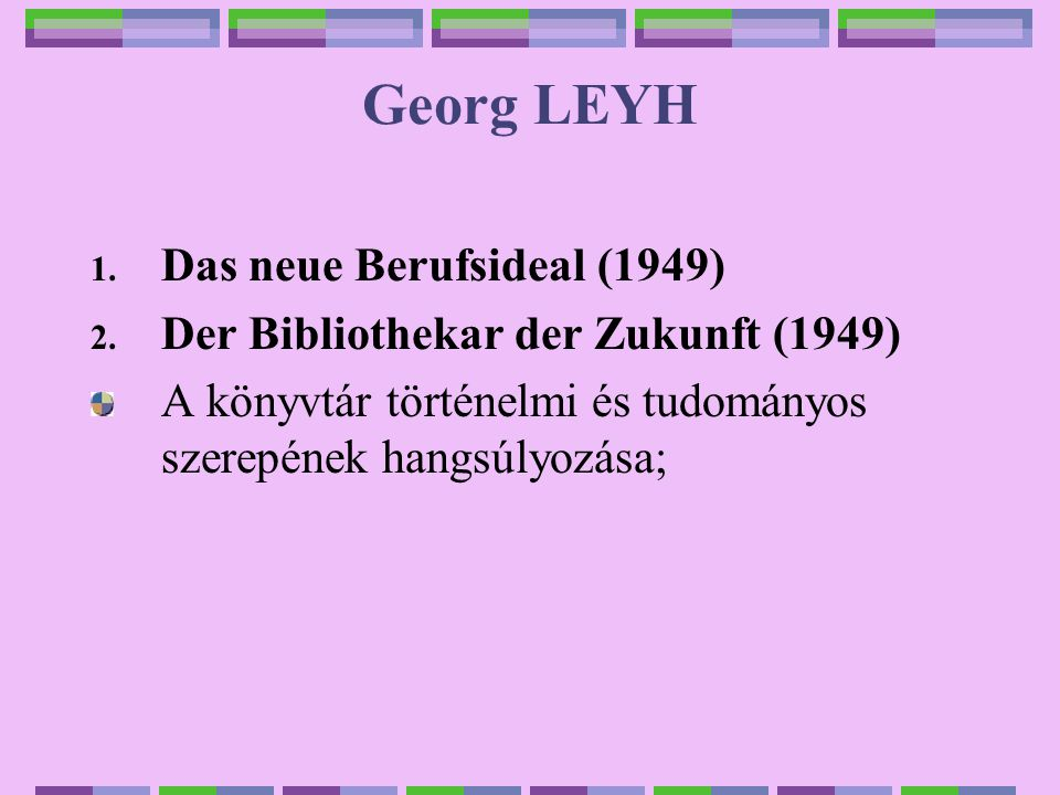 Georg LEYH 1.Das neue Berufsideal (1949) 2.