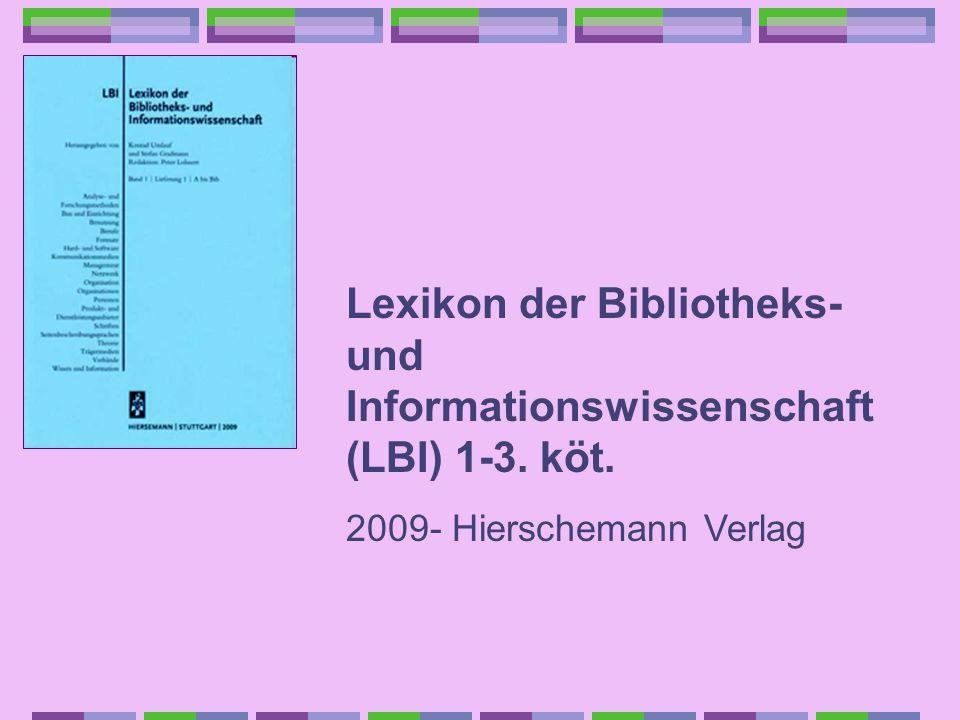 Lexikon der Bibliotheks- und Informationswissenschaft (LBI) 1-3. köt. 2009- Hierschemann Verlag