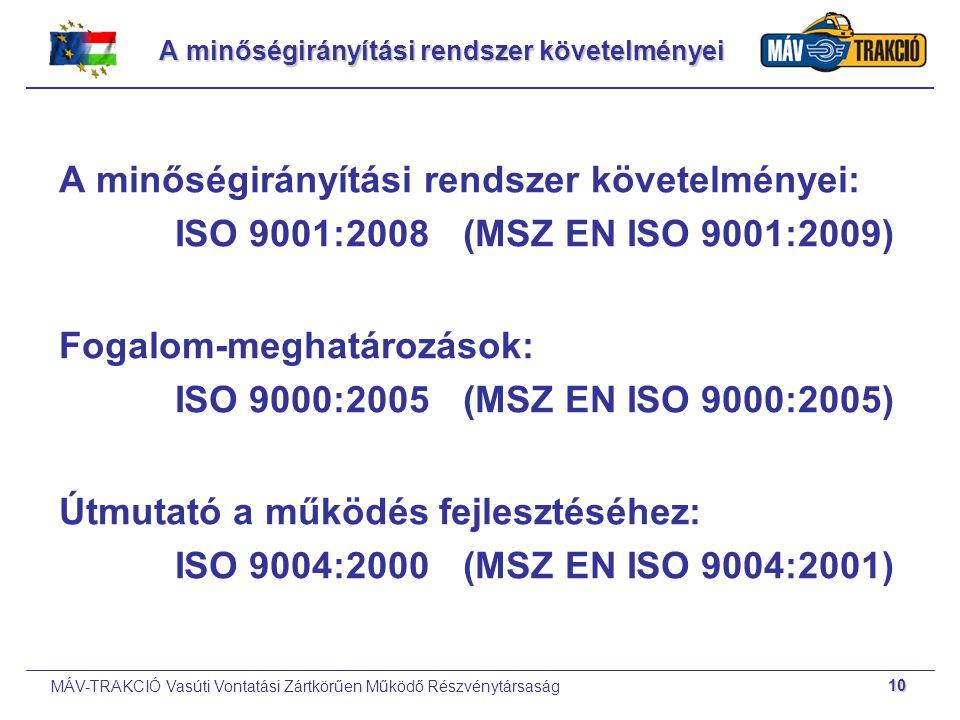 MÁV-TRAKCIÓ Vasúti Vontatási Zártkörűen Működő Részvénytársaság 10 A minőségirányítási rendszer követelményei A minőségirányítási rendszer követelmény