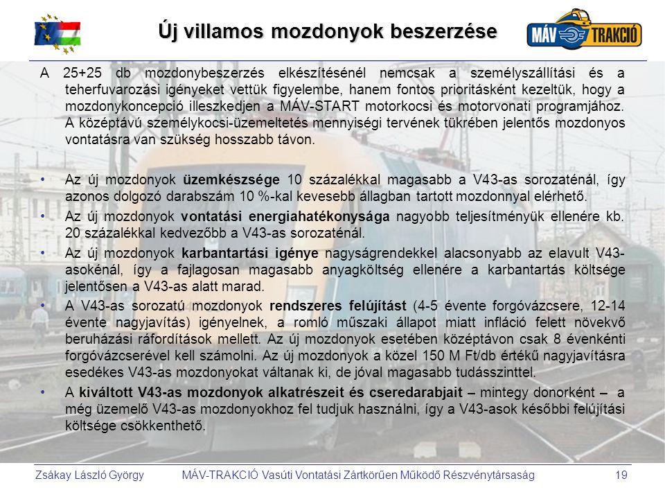 Zsákay László György MÁV-TRAKCIÓ Vasúti Vontatási Zártkörűen Működő Részvénytársaság19 Új villamos mozdonyok beszerzése A 25+25 db mozdonybeszerzés el