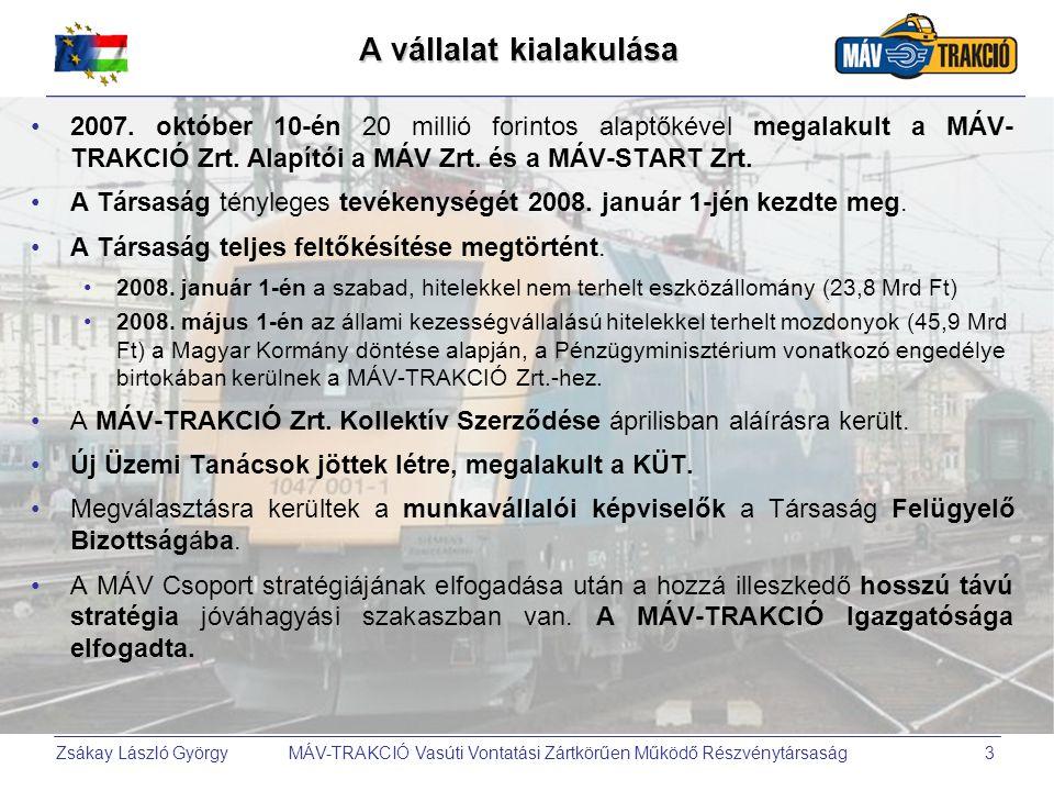 Zsákay László György MÁV-TRAKCIÓ Vasúti Vontatási Zártkörűen Működő Részvénytársaság3 A vállalat kialakulása 2007. október 10-én 20 millió forintos al